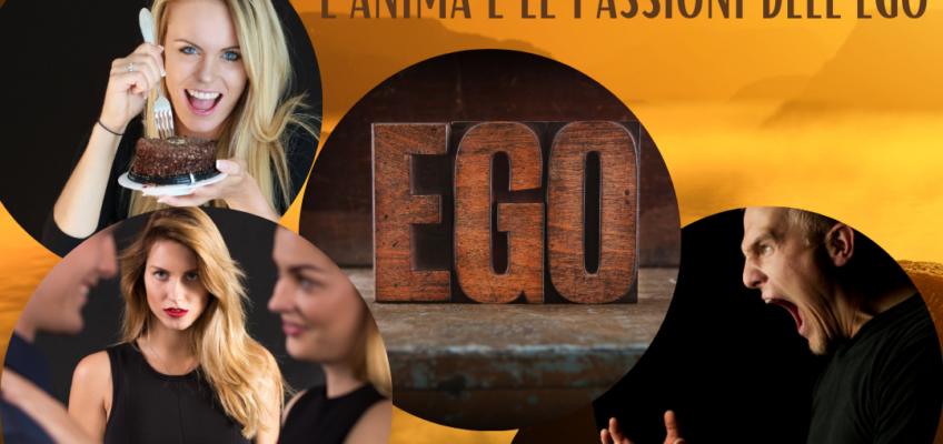 L'ANIMA E LE PASSIONI DELL'EGO